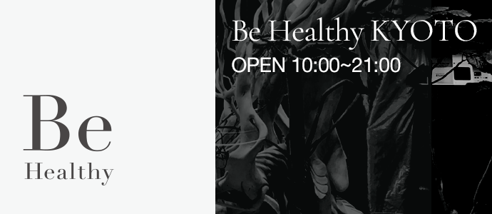 Be Healthy KYOTO OPEN 10:00~21:00